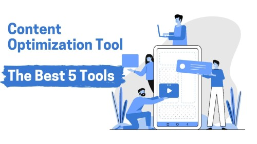 Content Optimization Tool - The Best 5 Tools