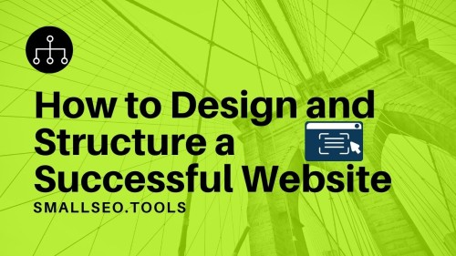How to Design and Structure a Successful Website?