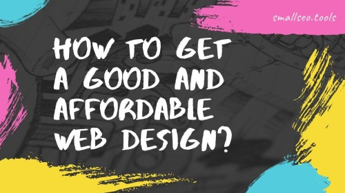 How to Get a Good and Affordable Web Design?