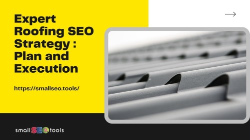 Expert Roofing SEO Strategy : Plan and Execution