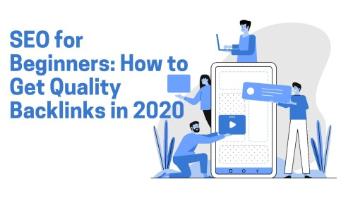 SEO for Beginners: How to Get Quality Backlinks in 2020