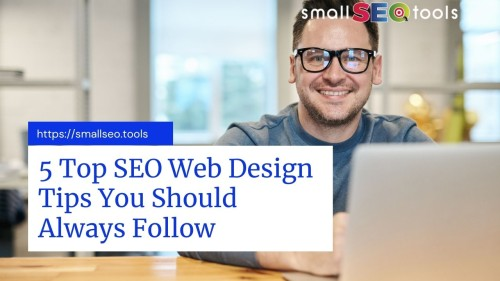 5 Top SEO Web Design Tips You Should Always Follow