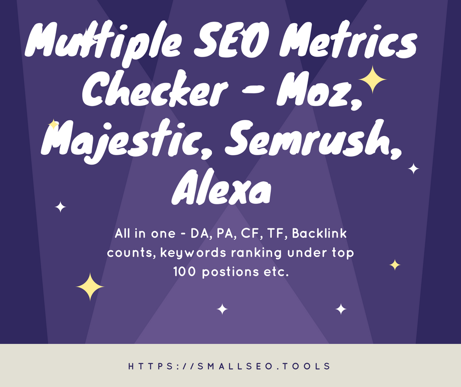 Multiple SEO Metrics Checker - Moz, Majestic, Semrush, Alexa (PA, DA, CF, TF)