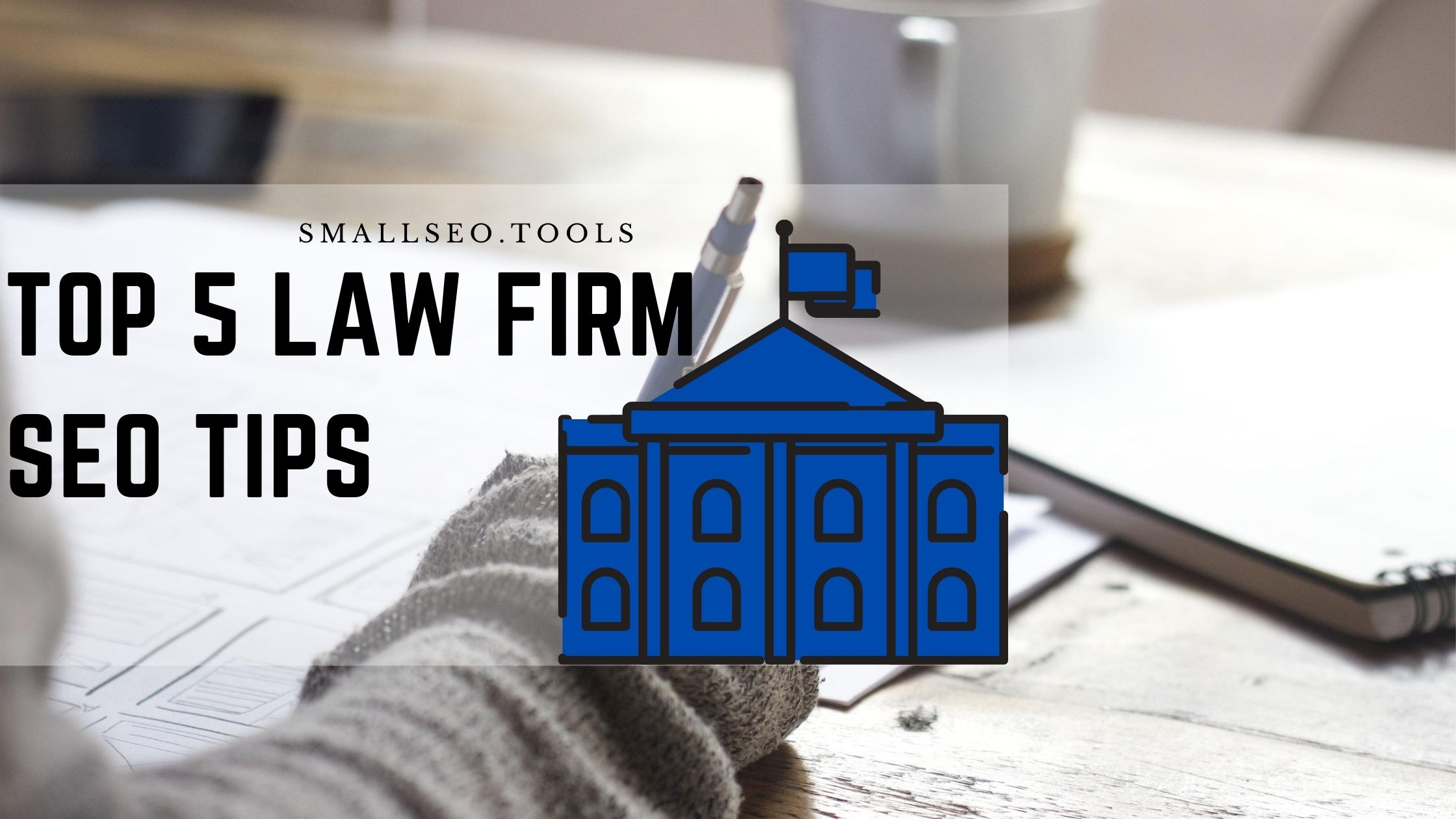 Top 5 law firm  seo tips